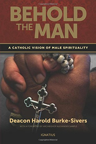 9781586178871: Behold the Man: A Catholic Vision of Male Spirituality