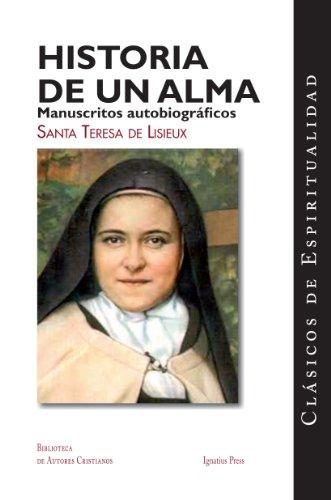 Historia de un Alma: Manuscritos Autobiograficos de: Therese de Lisieux