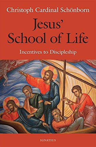 Jesus' School of Life: Incentives to Discipleship: Cardinal Christoph Schoenborn