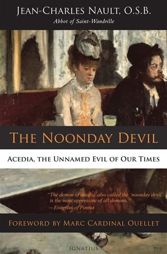 9781586179397: The Noonday Devil: Acedia, the Unnamed Evil of Our Times