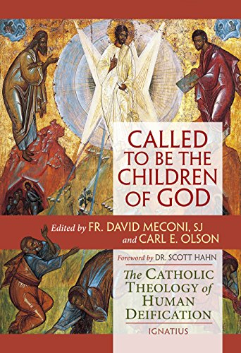 Called to Be the Children of God: The Catholic Theology of Human Deification: Olson, Carl E.