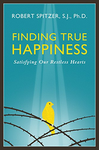 Finding True Happiness: Satisfying Our Restless Hearts (Happiness, Suffering, and ...