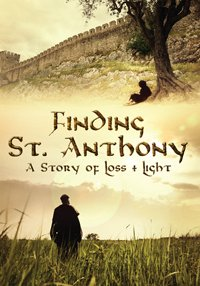 9781586179809: FINDING SAINT ANTHONY: A STORY OF LOSS AND LIGHT DVD
