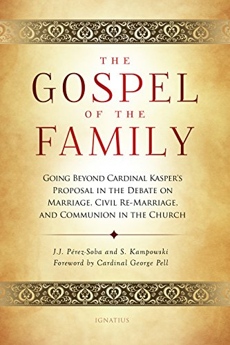 The Gospel of the Family: Going Beyond Cardinal Kasper S Proposal in the Debate on Marriage, Civil ...