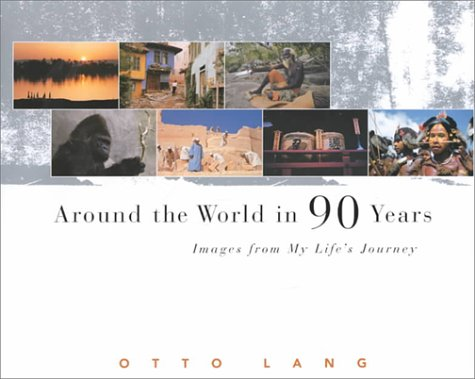 Around the World in 90 Years: Images: Lang, Otto