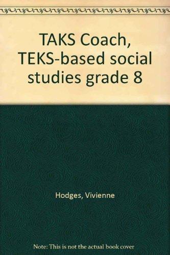 TAKS Coach, TEKS-based social studies grade 8: Vivienne Hodges
