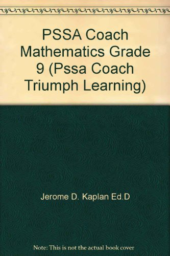 PSSA Coach Mathematics Grade 9 (Pssa Coach: Jerome D. Kaplan