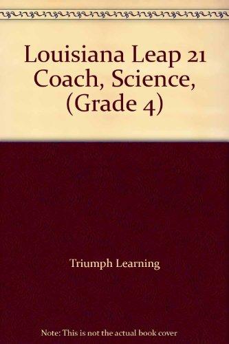 Louisiana Leap 21 Coach, Science, (Grade 4): Triumph Learning
