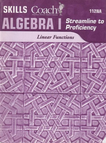 9781586208387: Skills Coach Algebra 1: Streamline to Proficiency,Linear Functions #112NA (All Levels)