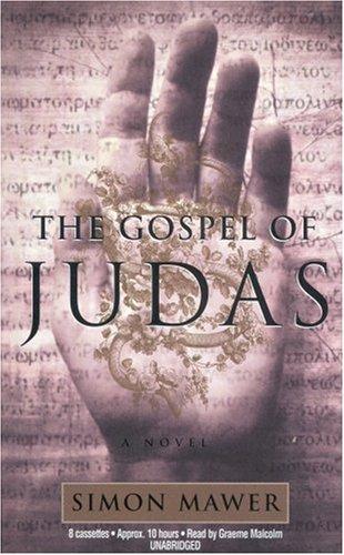 The Gospel of Judas [audiobook, 8 Cassettes, unabridged]: Mawer, Simon