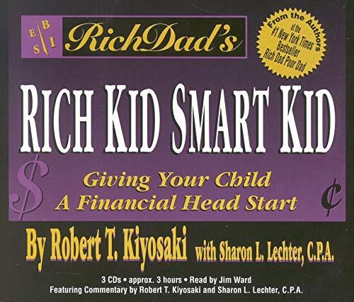 Rich Dad's Rich Kid, Smart Kid: Giving Your Child a Financial Head Start: Robert T. Kiyosaki