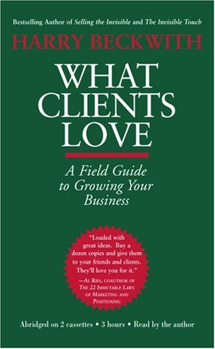 9781586214128: What Clients Love: A Field Guide to Growing Your Business