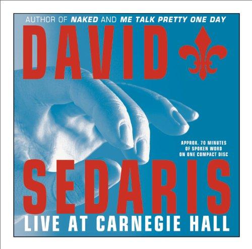 David Sedaris Live at Carnegie Hall: Sedaris, David