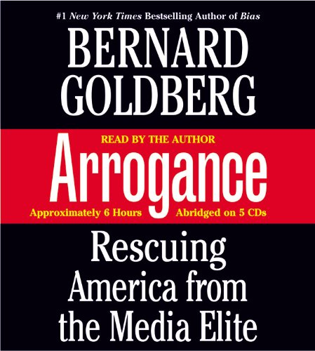 9781586215743: Arrogance: Rescuing America from the Media Elite