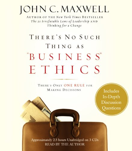 """There's No Such Thing as """"Business"""" Ethics: There's Only One Rule for Making ..."""