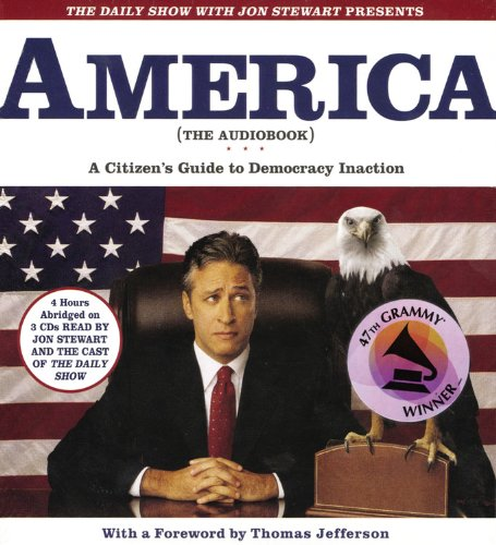 9781586217013: The Daily Show with Jon Stewart Presents America (The Audiobook): A Citizen's Guide to Democracy Inaction