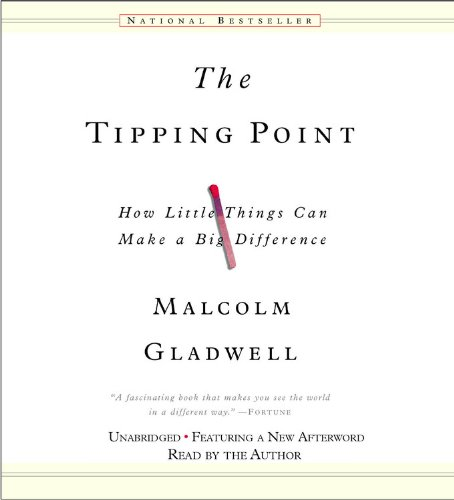 The Tipping Point: How Little Things Can Make a Big Difference: Gladwell, Malcolm