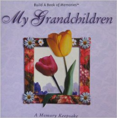 MY GRANDCHILDREN: A MEMORY KEEPSAKE (BUILD A BOOK OF MEMORIES): Avalanche Publishing