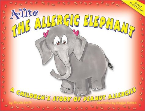 9781586280529: Allie the Allergic Elephant: A Children's Story of Peanut Allergies