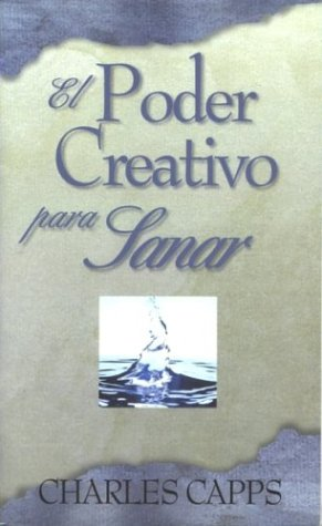 9781586330040: El Poder Creative Para Sanar: God's Creative Power for Healing (Spanish Edition)