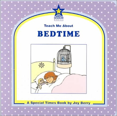 Teach Me About Bedtime: A Special Times Book (Teach Me About, 32) (1586340026) by Joy Wilt Berry