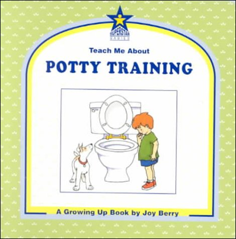 9781586340056: Teach Me About Potty Training: A Growing Up Book (Teach Me About, 32)