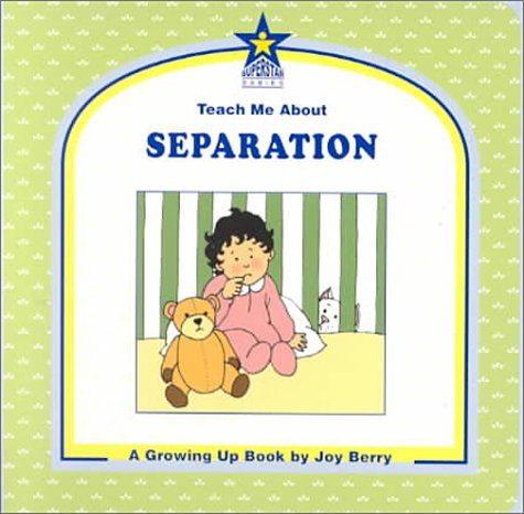 9781586340070: Teach Me About Separation: A Growing Up Book (Teach Me About, 32)