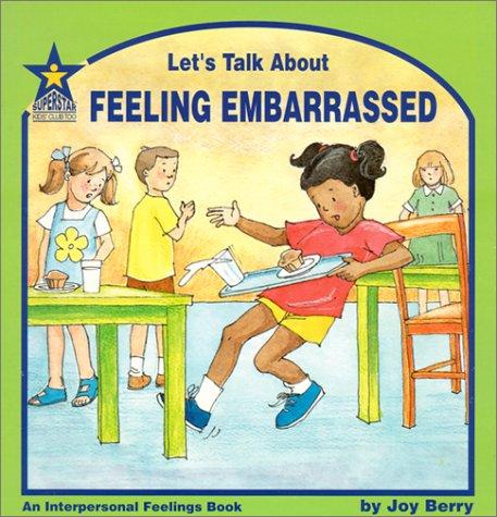 9781586340407: Let's Talk About Feeling Embarrassed: An Interpersonal Feelings Book