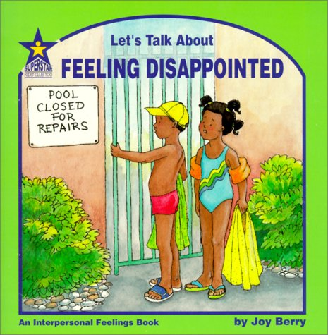 Let's Talk About Feeling Disappointed: An Interpersonal Feelings Book (9781586340438) by Berry, Joy Wilt