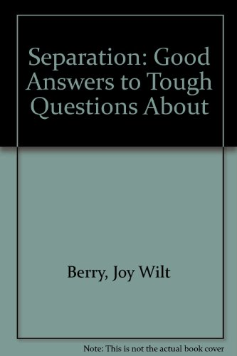 Separation: Good Answers to Tough Questions About (9781586342111) by Berry, Joy Wilt
