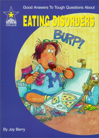 Eating Disorders: Good Answers to Tough Questions: Joy Wilt Berry
