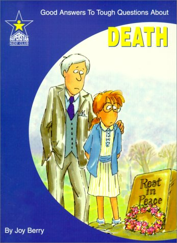 Death: Good Answers to Tough Questions About: Joy Wilt Berry;