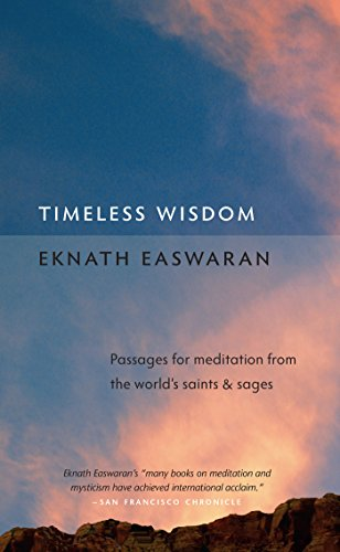 Timeless Wisdom: Passages for Meditation from the World's Saints & Sages (Essential ...