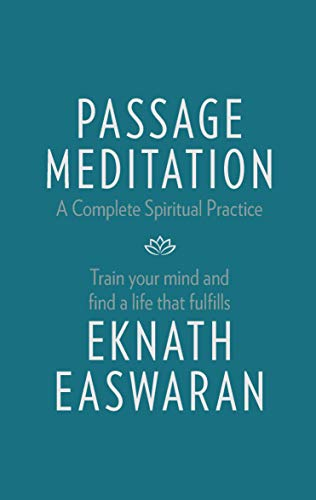 9781586381165: Passage Meditation - A Complete Spiritual Practice: Train Your Mind and Find a Life that Fulfills (Essential Easwaran Library)