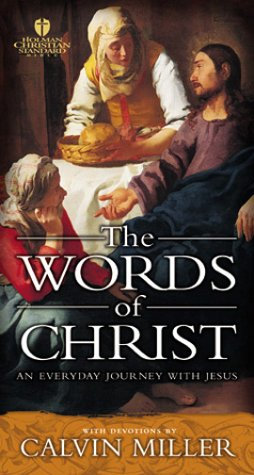 The Words of Christ: An Everyday Journey With Jesus (9781586400101) by Miller, Calvin