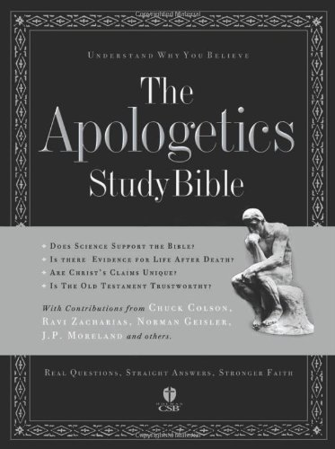 9781586400286: The Apologetics Study Bible: Understand Why You Believe (Apologetics Bible)
