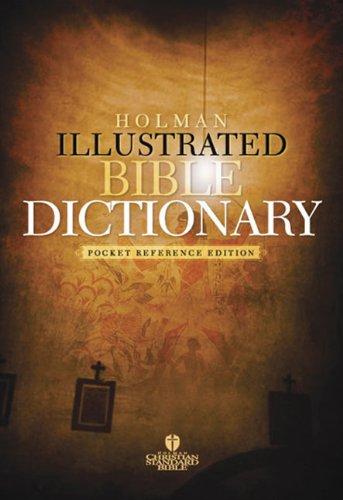 Holman Illustrated Pocket Bible Dictionary: Pocket Reference Edition
