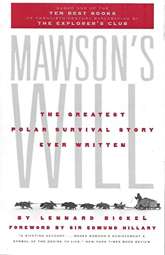 Mawson's Will: The Greatest Polar Survival Story Ever Written: Bickel, Lennard