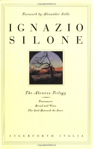9781586420062: The Abruzzo Trilogy: Bread and Wine, Fontamara, and the Seed Beneath the Snow
