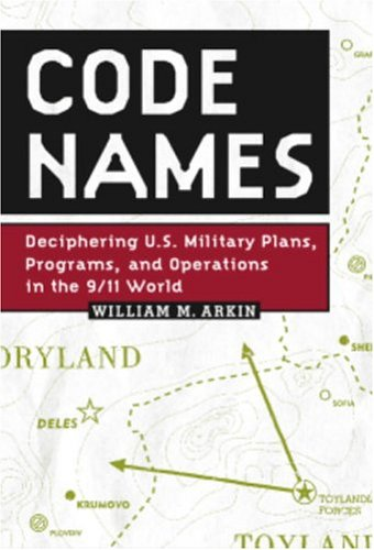 9781586420833: Code Names: Deciphering U.S. Military Plans, Programs and Operations in the 9/11 World