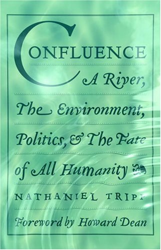 9781586420888: Confluence: A River, The Environment, Politics, and the Fate of All Humanity