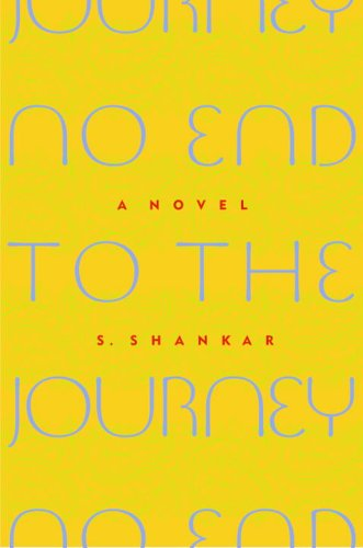 No End to the Journey: A Novel: S. Shankar
