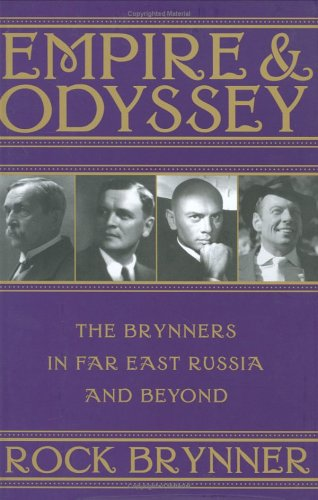 9781586421021: Empire and Odyssey: The Brynners in Far East Russia and Beyond