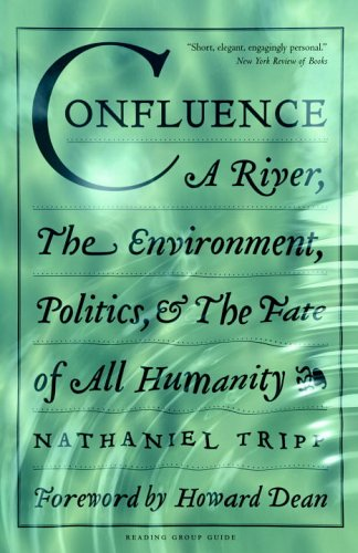9781586421069: Confluence: A River, the Environment, Politics and the Fate of All Humanity