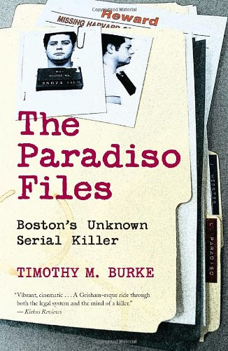 The Paradiso Files. Boston's Unknown Serial Killer