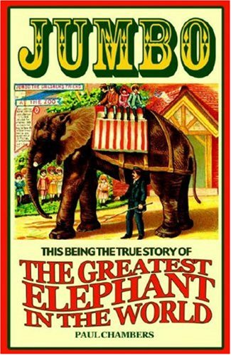 9781586421410: Jumbo: This Being the True Story of the Greatest Elephant in the World