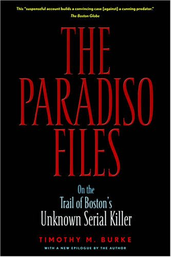 9781586421496: The Paradiso Files: On the Trail of Boston's Unknown Serial Killer