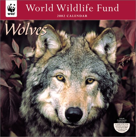 World Wildlife Fund Wolves - 2002 Wall Calendar (1586430424) by World Wildlife Fund