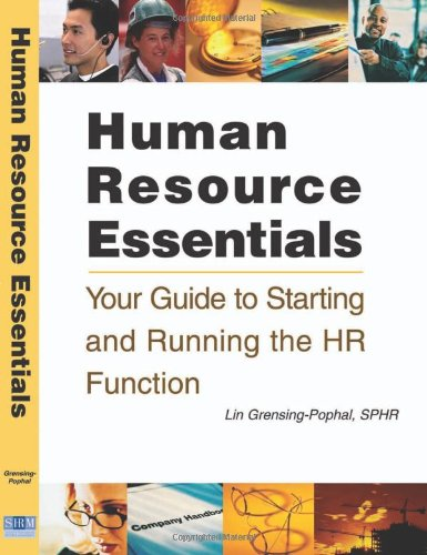 Human Resource Essentials: Your Guide to Starting: Lin Grensing-Pophal