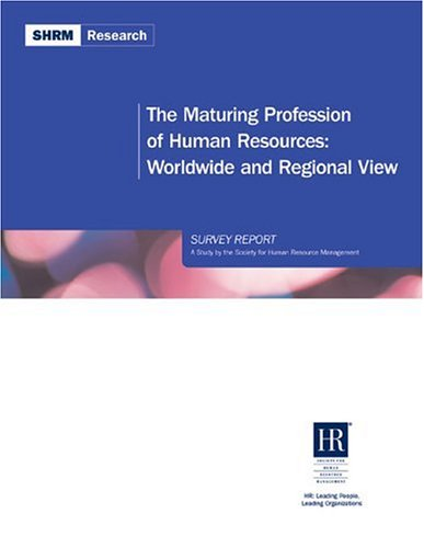 The Maturing Profession of Human Resources: In the United States of America Survey Report (...